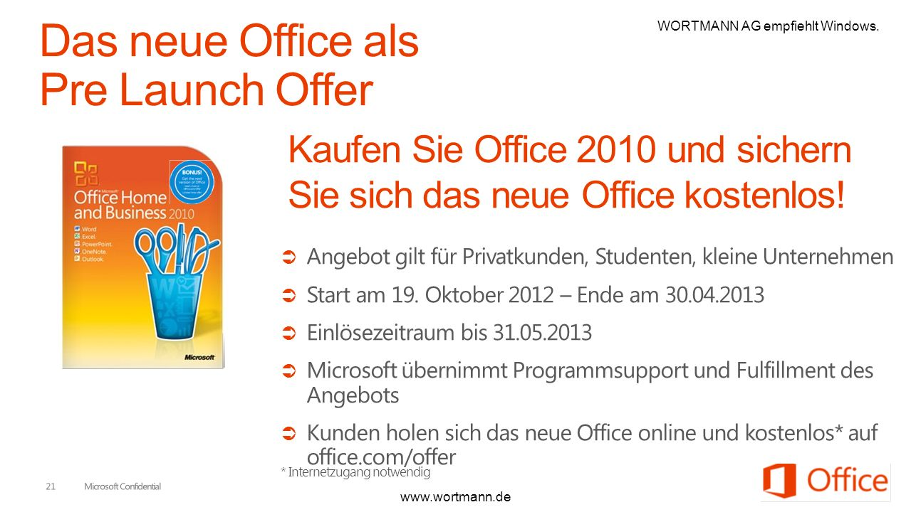 Angebot gilt für Privatkunden, Studenten, kleine Unternehmen Start am 19. Oktober 2012 – Ende am 30.04.2013 Einlösezeitraum bis 31.05.2013 Microsoft ü