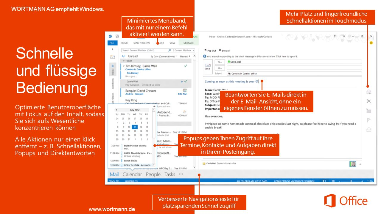 Beantworten Sie E-Mails direkt in der E-Mail-Ansicht, ohne ein eigenes Fenster öffnen zu müssen. Popups geben Ihnen Zugriff auf Ihre Termine, Kontakte