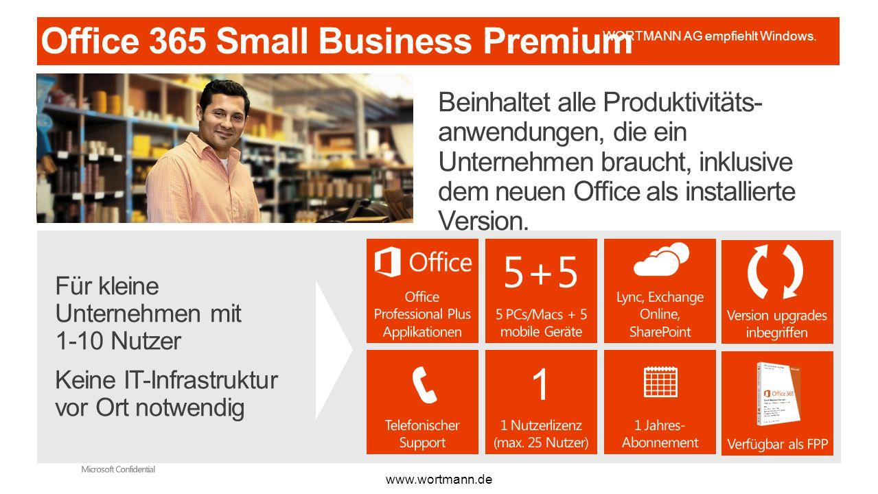 KUNDEN PROFILE Admin Portal Office 365 ProPlus Email, Collaboration and Communication www.wortmann.de WORTMANN AG empfiehlt Windows.