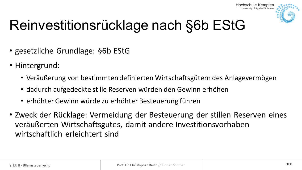 STEU II - Bilanzsteuerrecht Prof. Dr. Christopher Barth // Florian Schröer 100 Reinvestitionsrücklage nach §6b EStG gesetzliche Grundlage: §6b EStG Hi