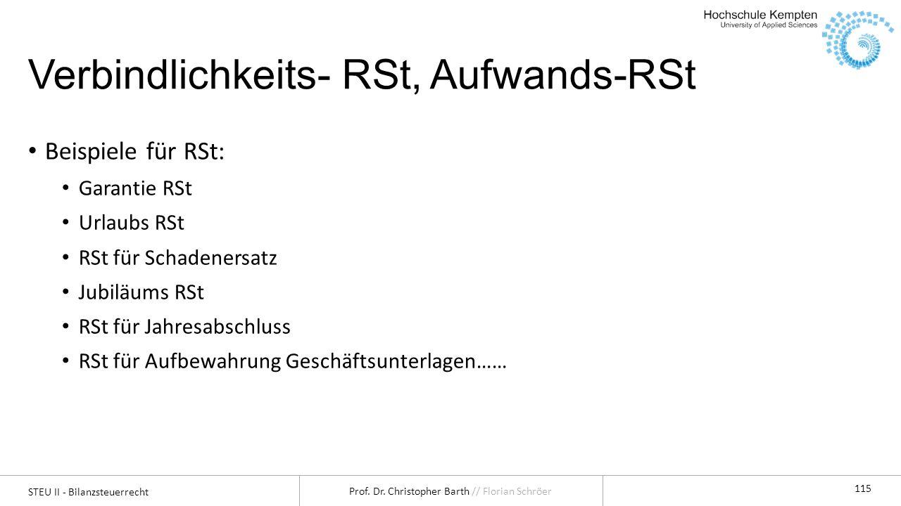 STEU II - Bilanzsteuerrecht Prof. Dr. Christopher Barth // Florian Schröer 115 Verbindlichkeits- RSt, Aufwands-RSt Beispiele für RSt: Garantie RSt Url