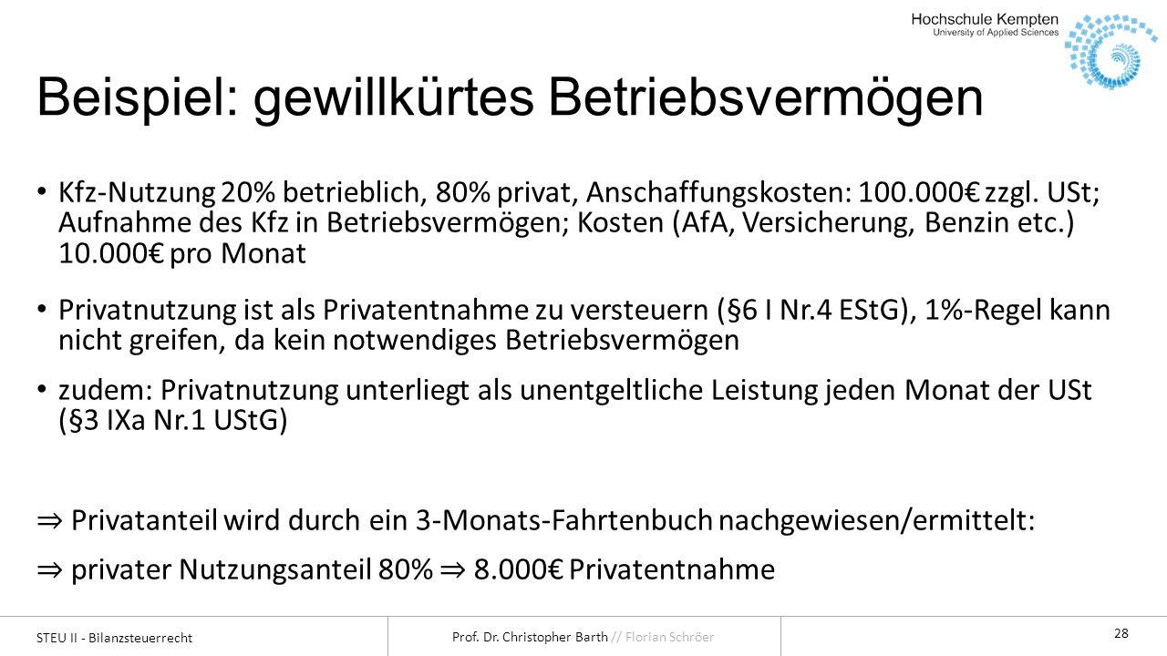 STEU II - Bilanzsteuerrecht Prof. Dr. Christopher Barth // Florian Schröer 28 Beispiel: gewillkürtes Betriebsvermögen Kfz-Nutzung 20% betrieblich, 80%