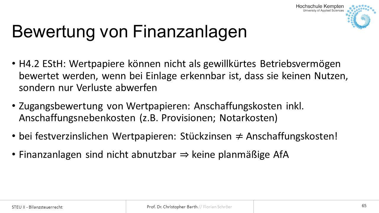 STEU II - Bilanzsteuerrecht Prof. Dr. Christopher Barth // Florian Schröer 65 Bewertung von Finanzanlagen