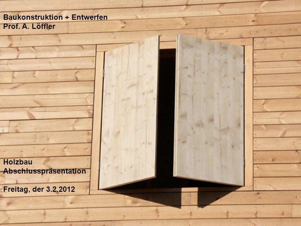 Baukonstruktion + Entwerfen Prof.A.