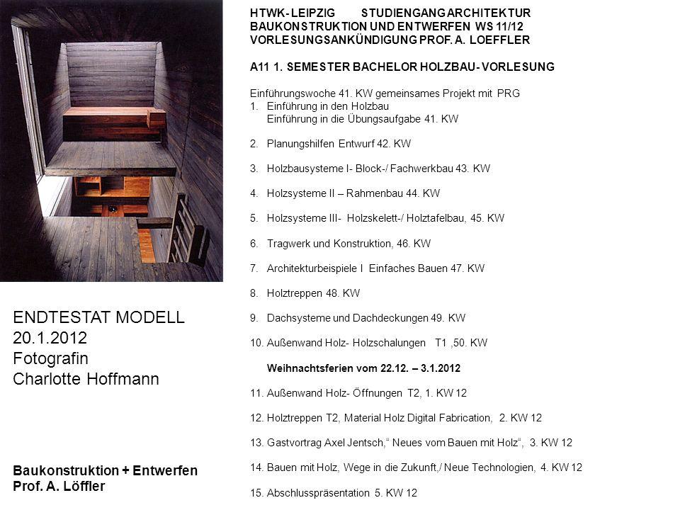 Baukonstruktion + Entwerfen Prof.A. Löffler ENDPRÄSENTATION AM 3.2.2012- 1.