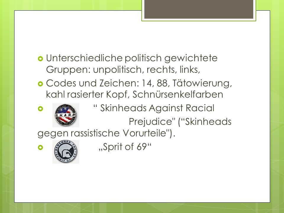 Unterschiedliche politisch gewichtete Gruppen: unpolitisch, rechts, links, Codes und Zeichen: 14, 88, Tätowierung, kahl rasierter Kopf, Schnürsenkelfa