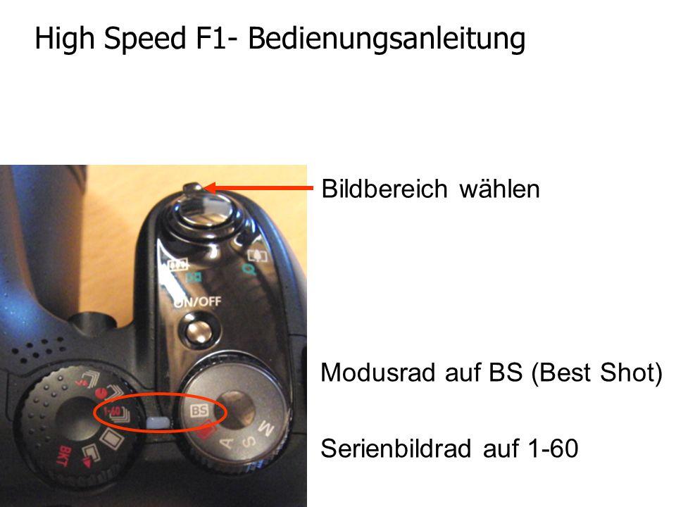 Modusrad auf BS (Best Shot) Serienbildrad auf 1-60 High Speed F1- Bedienungsanleitung Bildbereich wählen
