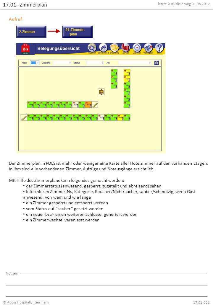 letzte Aktualisierung 01.06.2012 © Accor Hospitaliy Germany Notizen 17.01 - Zimmerplan 17.01-002 1 – Floor Hier kann zwischen den einzelnen Etagen geswitcht werden.
