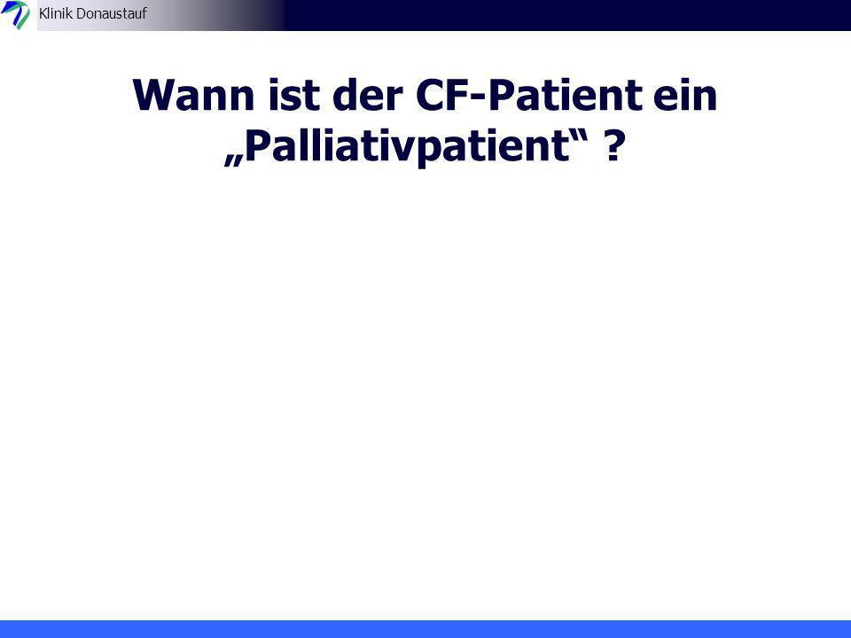 Klinik Donaustauf Wann ist der CF-Patient ein Palliativpatient .