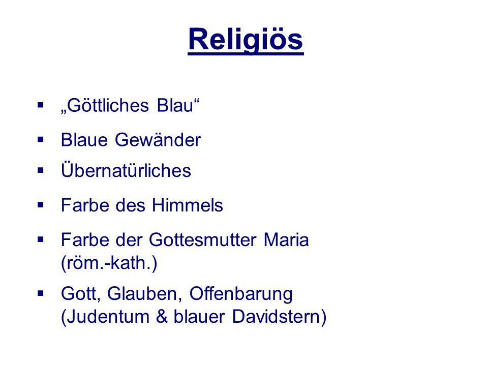 Religiös Göttliches Blau Blaue Gewänder Übernatürliches Farbe des Himmels Farbe der Gottesmutter Maria (röm.-kath.) Gott, Glauben, Offenbarung (Judent