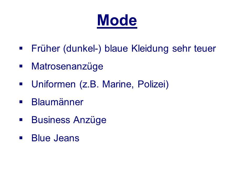 Mode Blue Jeans Matrosenanzüge Uniformen (z.B. Marine, Polizei) Blaumänner Früher (dunkel-) blaue Kleidung sehr teuer Business Anzüge