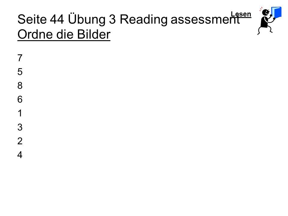 Lesen Seite 44 Übung 3 Reading assessment Ordne die Bilder 7 5 8 6 1 3 2 4
