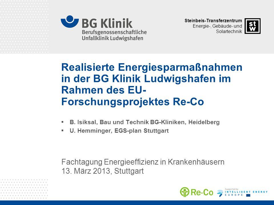 Steinbeis-Transferzentrum Energie-, Gebäude- und Solartechnik Fachtagung Energieeffizienz in Krankenhäusern 13. März 2013, Stuttgart Realisierte Energ