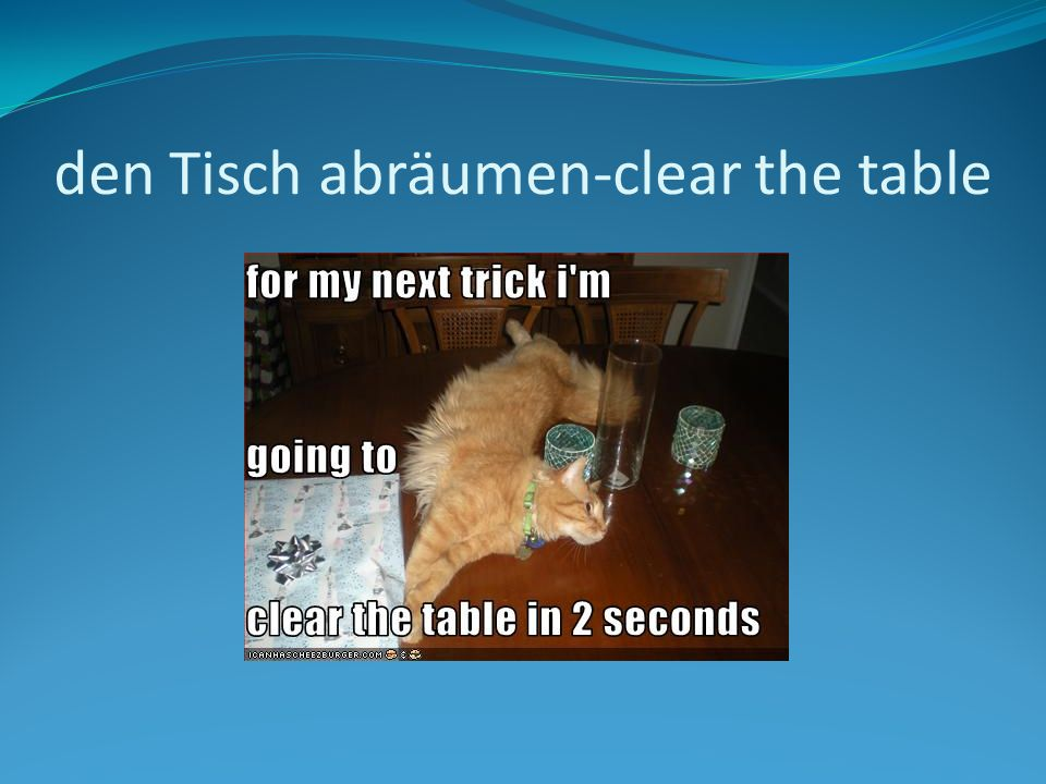 den Tisch decken-set the table