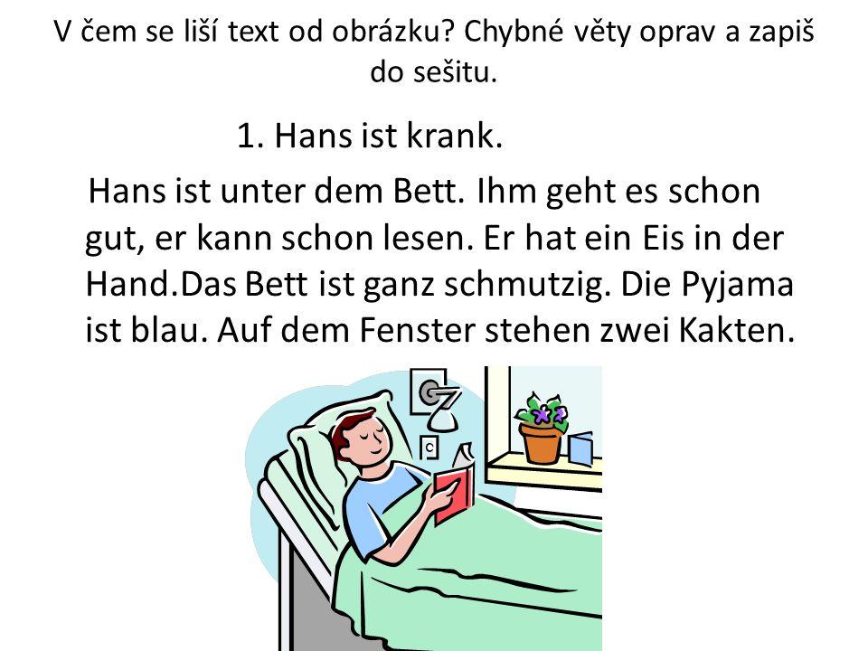 V čem se liší text od obrázku.Chybné věty oprav a zapiš do sešitu.