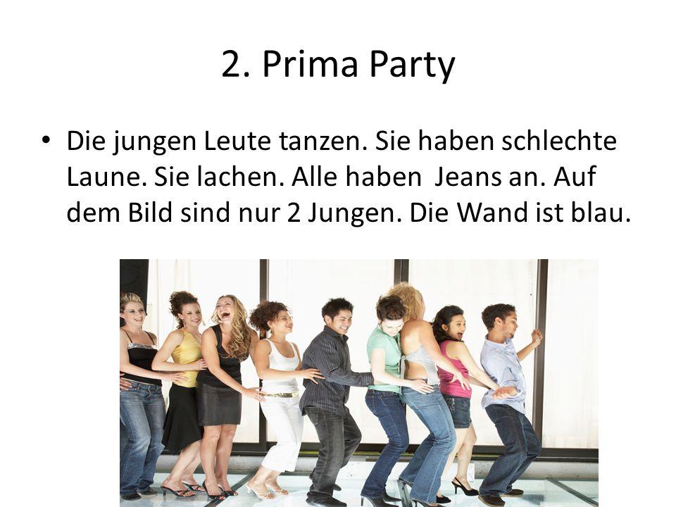 2.Prima Party Die jungen Leute tanzen. Sie haben schlechte Laune.