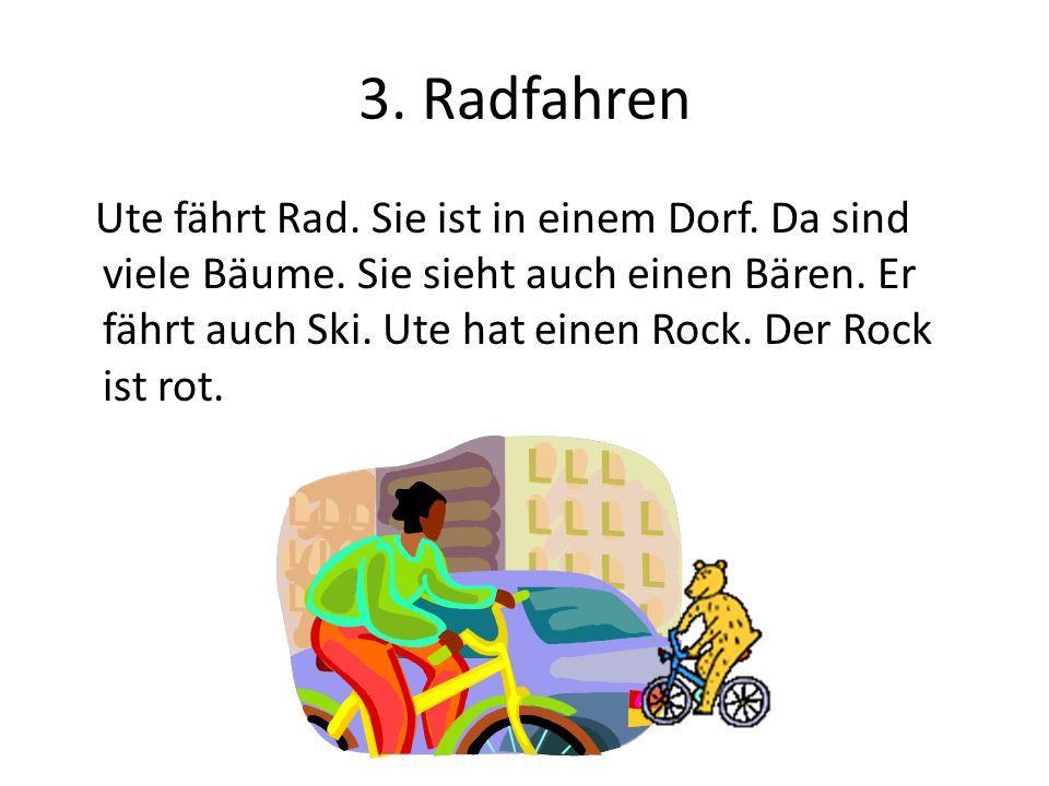 3.Radfahren Ute fährt Rad. Sie ist in einem Dorf.