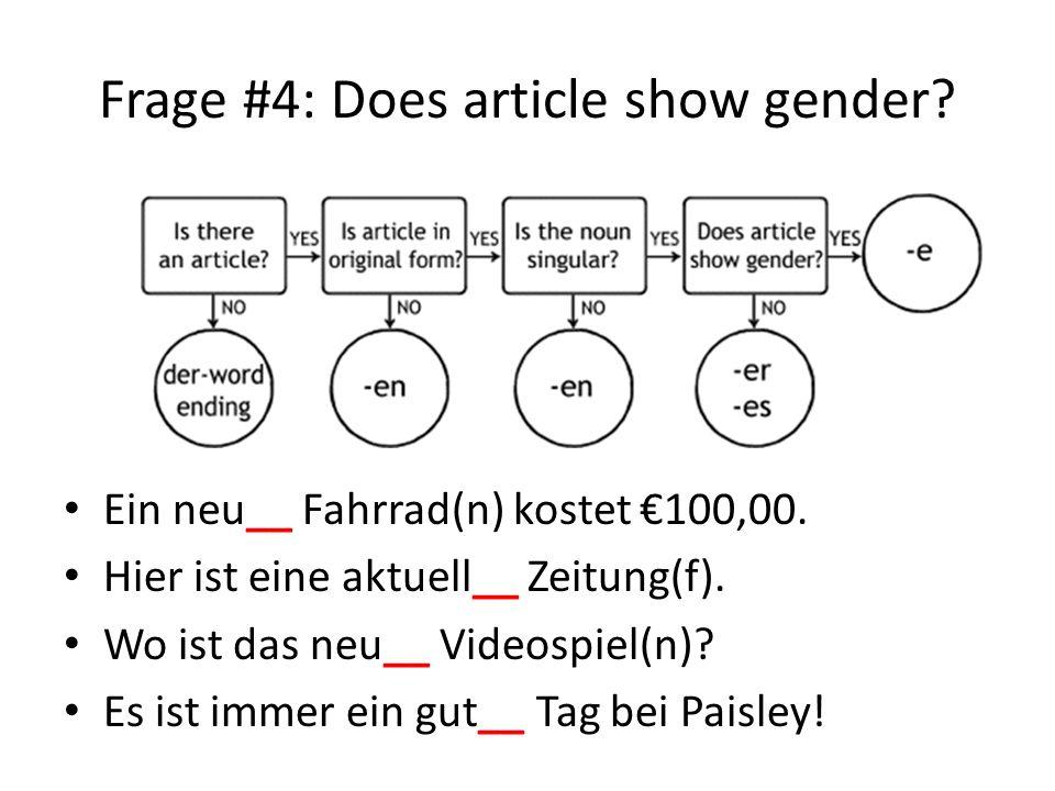 Frage #4: Does article show gender.Ein neu__ Fahrrad(n) kostet 100,00.