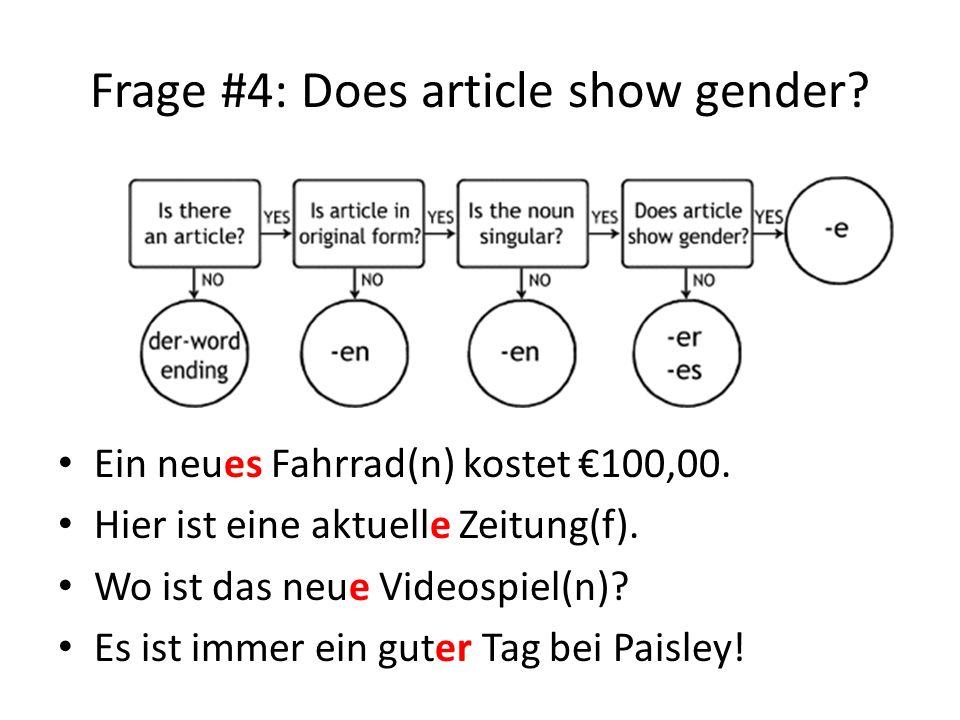 Frage #4: Does article show gender.Ein neues Fahrrad(n) kostet 100,00.