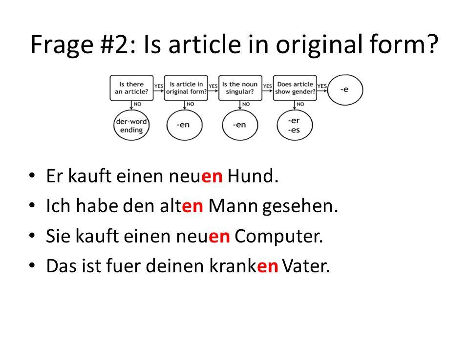 Frage #3: Is the noun singular.Die neu__ Schuhe sind unbequem.