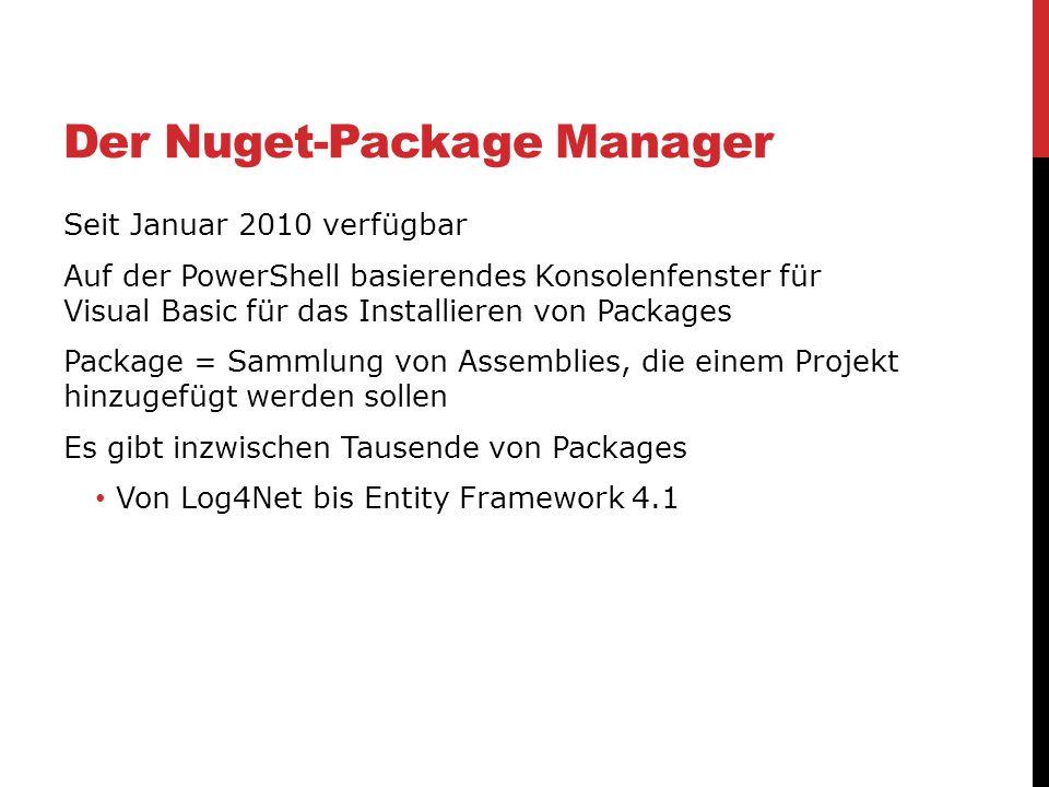 Der Nuget-Package Manager Seit Januar 2010 verfügbar Auf der PowerShell basierendes Konsolenfenster für Visual Basic für das Installieren von Packages