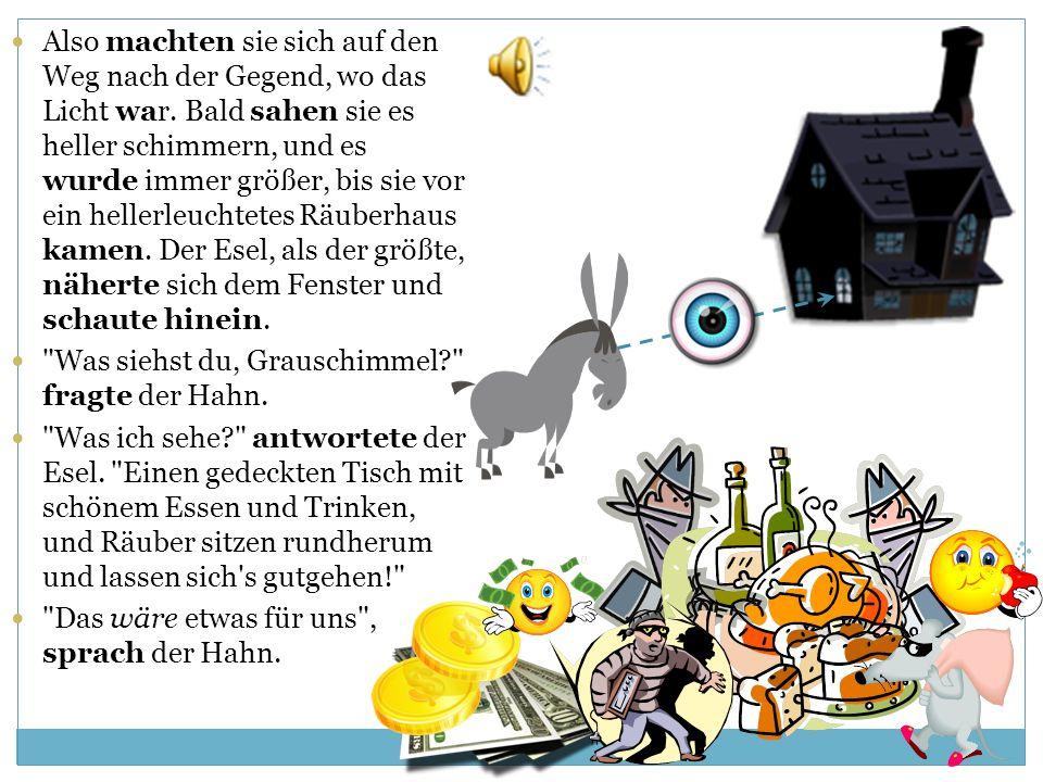 Sie konnten aber die Stadt Bremen an einem Tag nicht erreichen und kamen abends in einen Wald, wo sie übernachten wollten. Der Esel und der Hund legte
