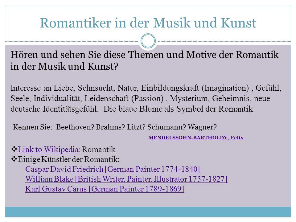 Was ist die Romantik? Ein Zeitraum, eine Epoche in der Literatur und Kunst Deutschlands, eine Bewegung (circa: 1790 – 1850) Eine Reaktion gegen die In