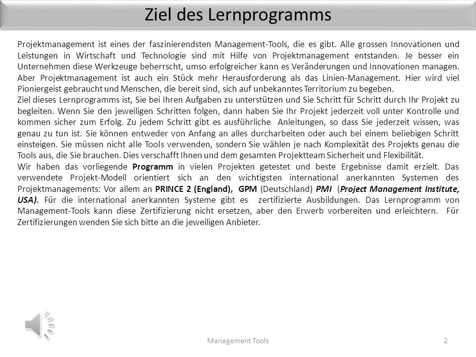 Ziel des Lernprogramms Management Tools2 Projektmanagement ist eines der faszinierendsten Management-Tools, die es gibt.