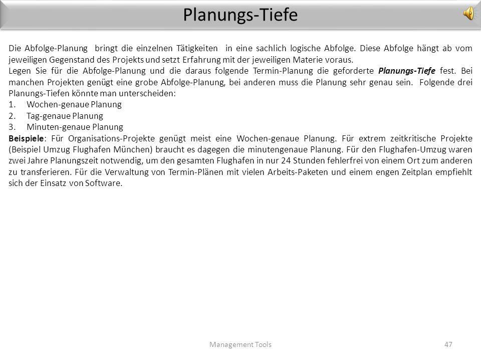 Abfolge-Planung ( Beispiel) Management Tools46 Keller ausgeschachtet Beginn Rohbau Ziegel geliefert Fundamente fertig Bei der Planung der zeitlichen A
