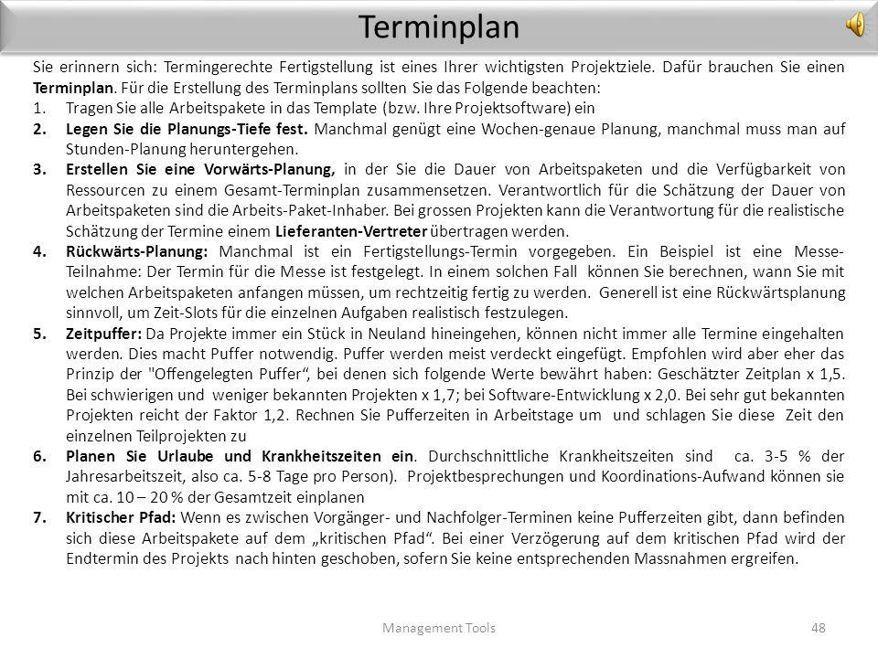 Planungs-Tiefe Management Tools47 Die Abfolge-Planung bringt die einzelnen Tätigkeiten in eine sachlich logische Abfolge. Diese Abfolge hängt ab vom j