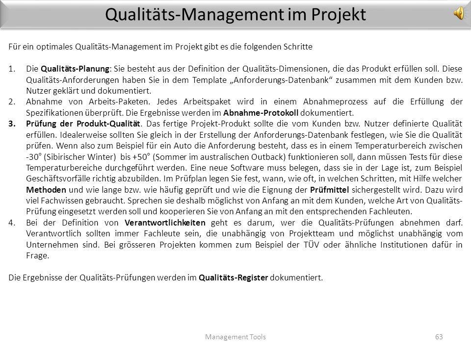 Warum Qualitäts-Management? Management Tools62 Die Qualität des End-Produkts hängt von der Qualität der Ergebnisse der einzelnen Arbeitspakete ab. Qua