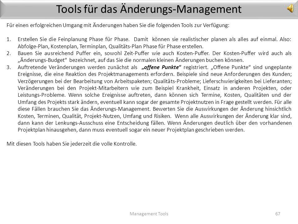 Änderungen im Projekt Management Tools66 Es ist eine Illusion, zu glauben, dass man durch eine perfekte Projekt-Planung um Änderungen herumkommen könn