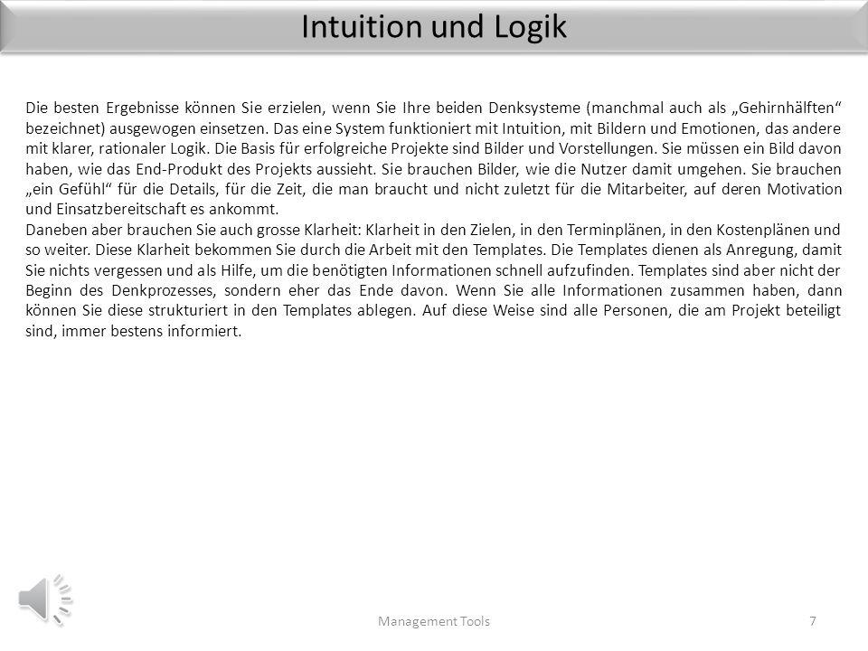 Intuition und Logik Management Tools7 Die besten Ergebnisse können Sie erzielen, wenn Sie Ihre beiden Denksysteme (manchmal auch als Gehirnhälften bezeichnet) ausgewogen einsetzen.