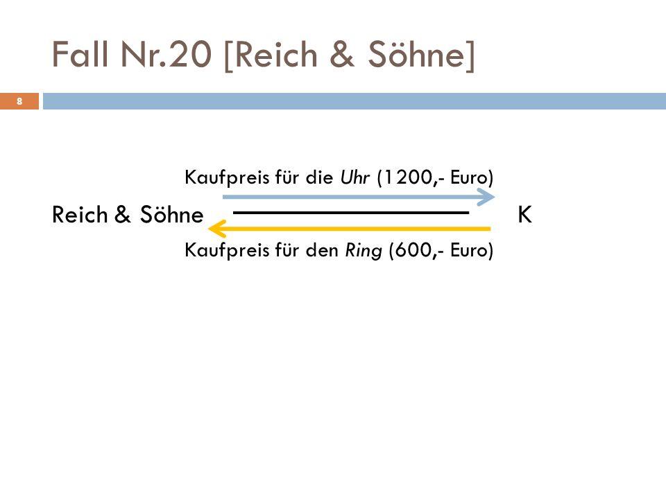 Fall Nr.20 [Reich & Söhne] 8 Kaufpreis für die Uhr (1200,- Euro) Reich & SöhneK Kaufpreis für den Ring (600,- Euro)