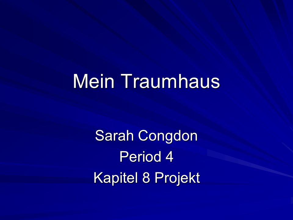 Mein Traumhaus Sarah Congdon Period 4 Kapitel 8 Projekt