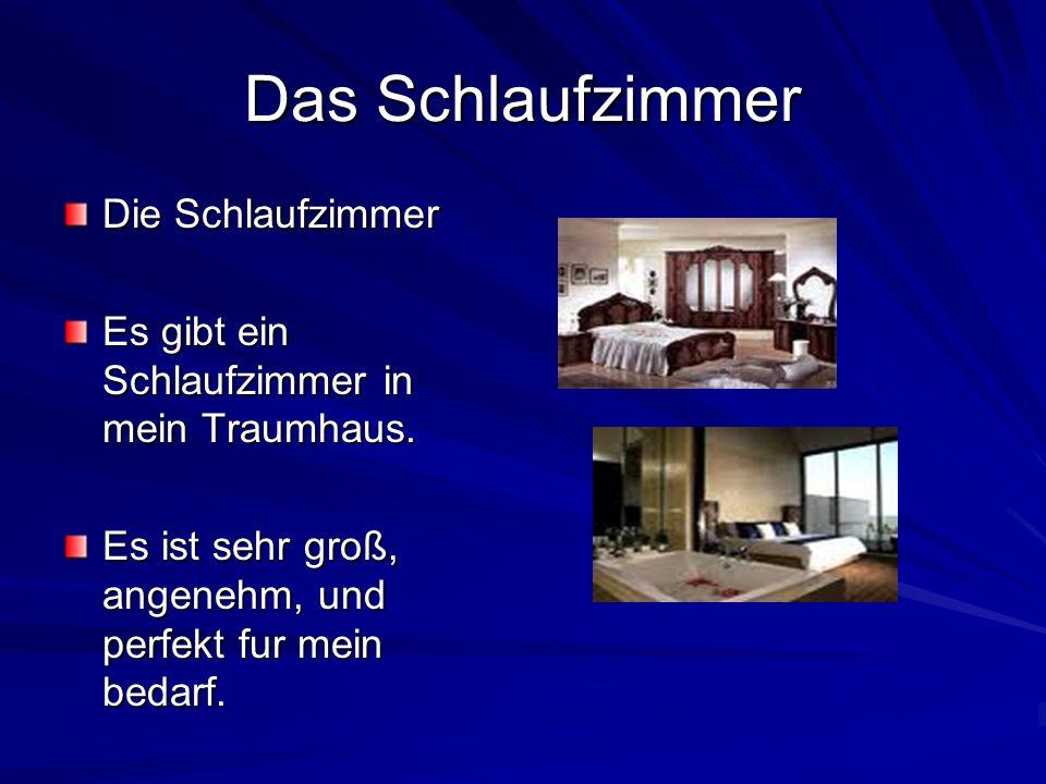 Das Schlaufzimmer Die Schlaufzimmer Es gibt ein Schlaufzimmer in mein Traumhaus. Es ist sehr groß, angenehm, und perfekt fur mein bedarf.