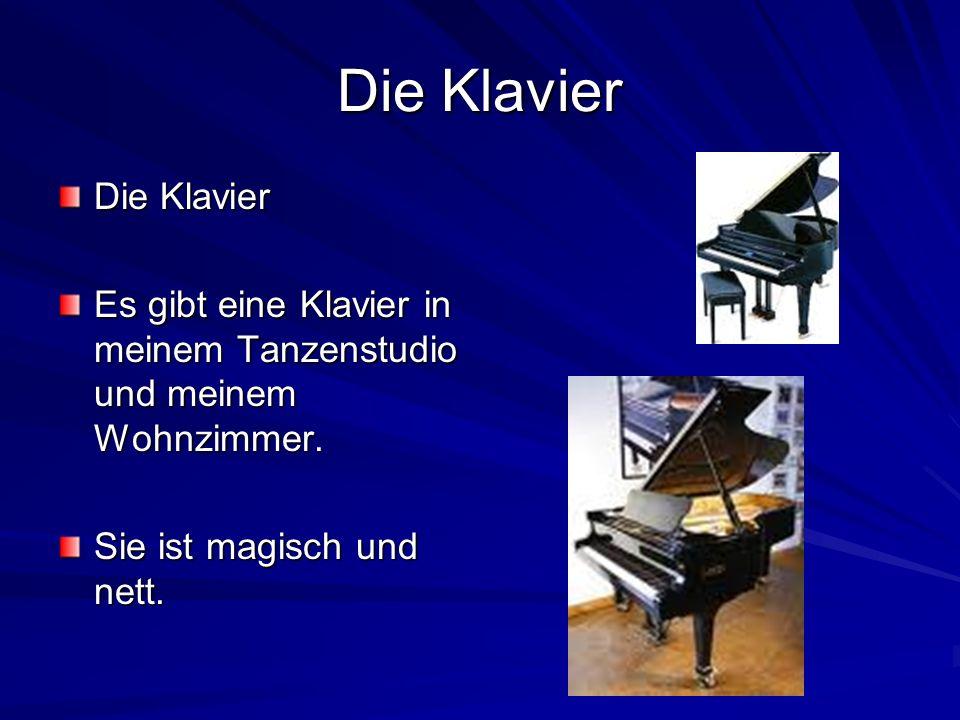 Die Klavier Es gibt eine Klavier in meinem Tanzenstudio und meinem Wohnzimmer. Sie ist magisch und nett.