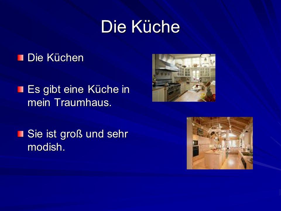 Die Küche Die Küchen Es gibt eine Küche in mein Traumhaus. Sie ist groß und sehr modish.
