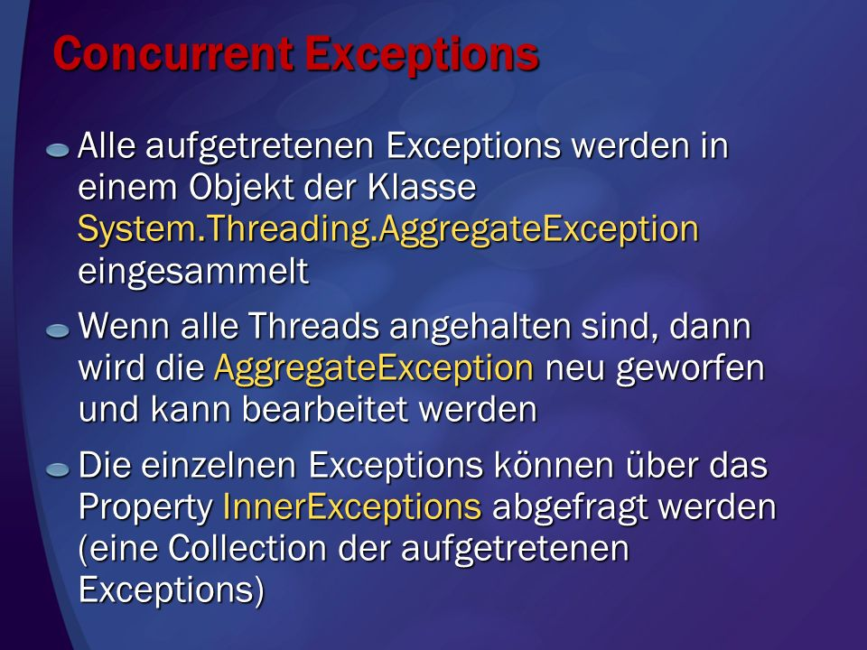Concurrent Exceptions Welche Klassen werfen AggregateException- Objekte.