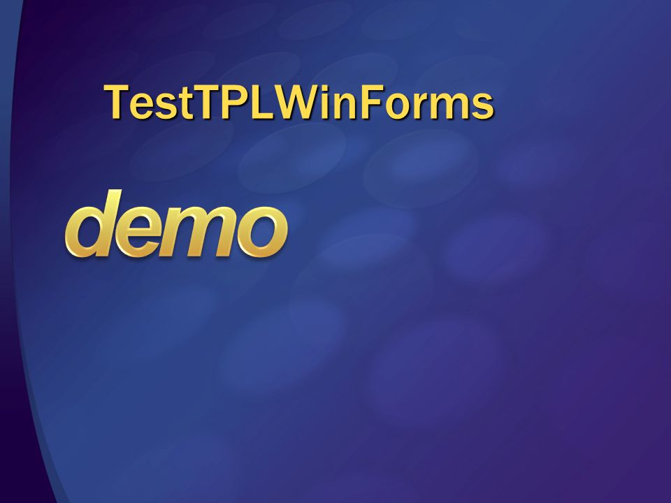 TestTPLWinForms