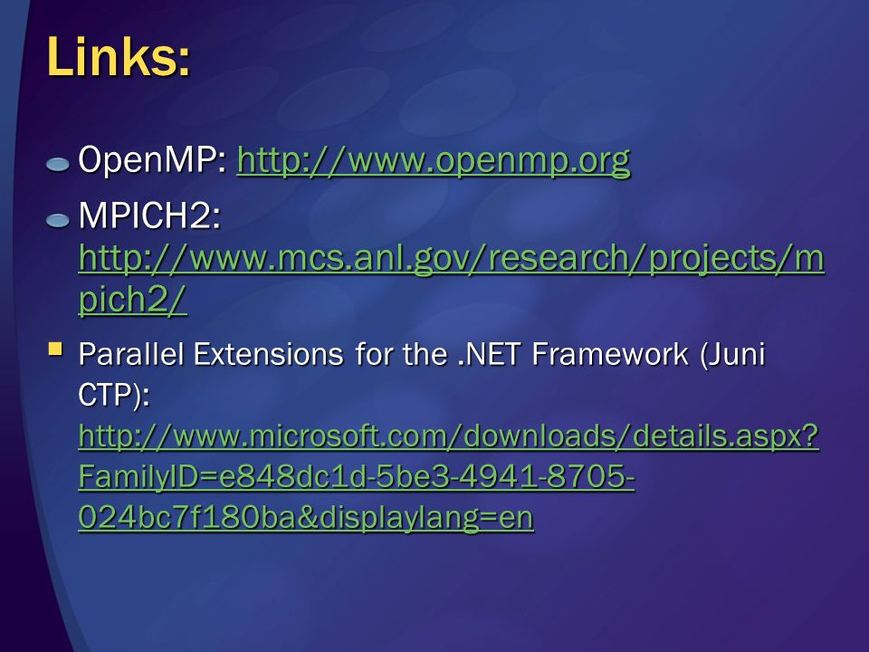 Links: OpenMP: http://www.openmp.org http://www.openmp.org MPICH2: http://www.mcs.anl.gov/research/projects/m pich2/ http://www.mcs.anl.gov/research/p