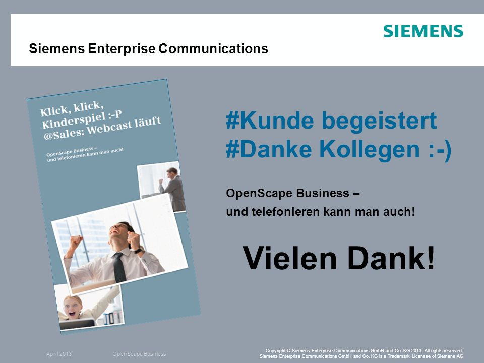 April 2013OpenScape Business Copyright © Siemens Enterprise Communications GmbH and Co. KG 2013. All rights reserved. Siemens Enterprise Communication