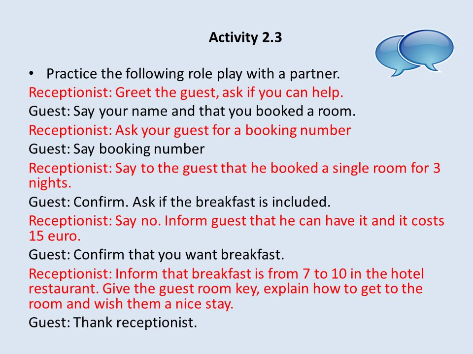 Activity 2.3 Practice the following role play with a partner.