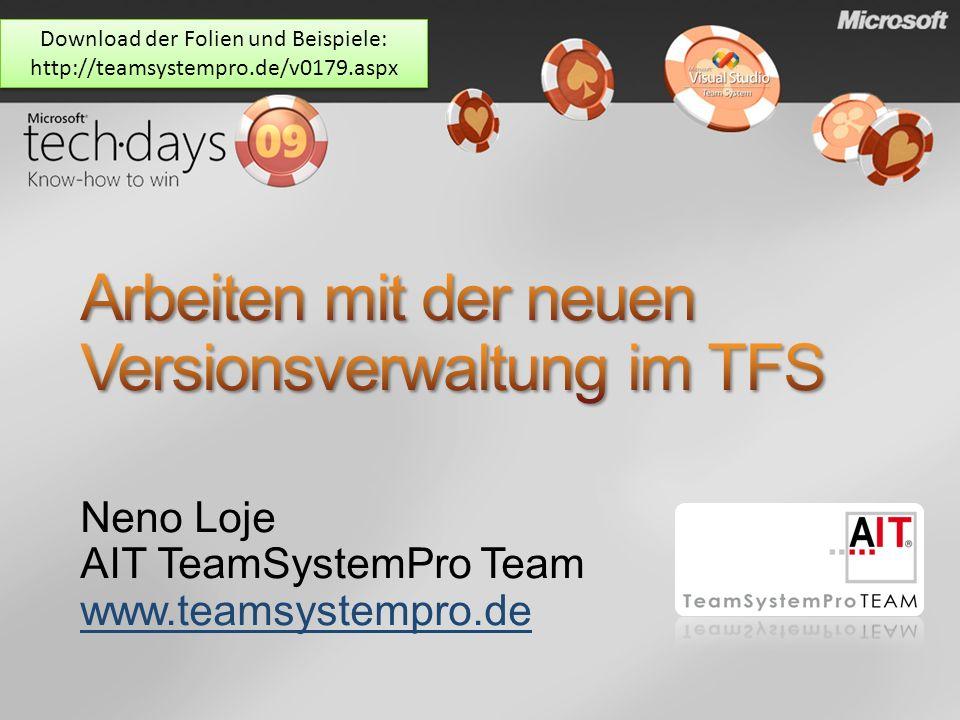 Neno Loje AIT TeamSystemPro Team www.teamsystempro.de Download der Folien und Beispiele: http://teamsystempro.de/v0179.aspx Download der Folien und Be