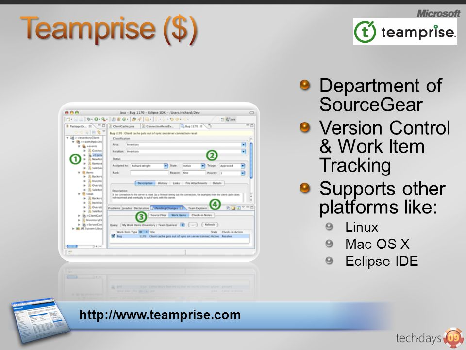 Department of SourceGear Version Control & Work Item Tracking Supports other platforms like: Linux Mac OS X Eclipse IDE http://www.teamprise.com