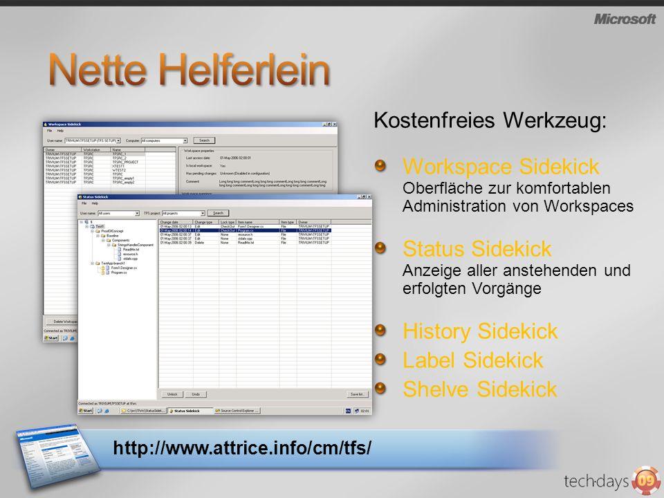 http://www.attrice.info/cm/tfs/ Kostenfreies Werkzeug: Workspace Sidekick Oberfläche zur komfortablen Administration von Workspaces Status Sidekick An