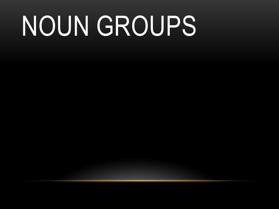 NOUN GROUPS