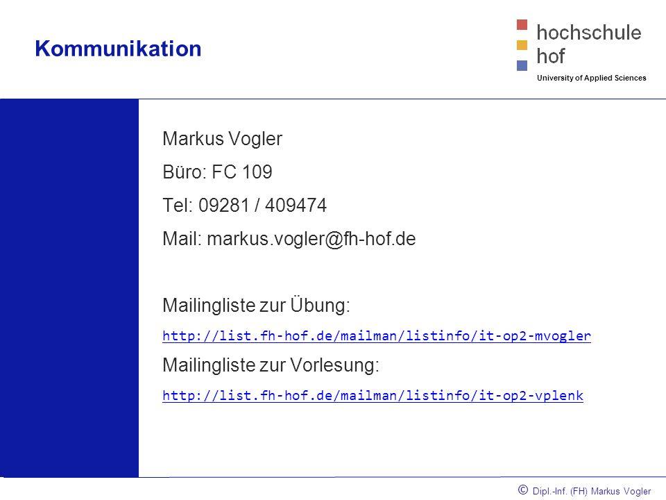 © Dipl.-Inf.(FH) Markus Vogler University of Applied Sciences Aufgaben 1.