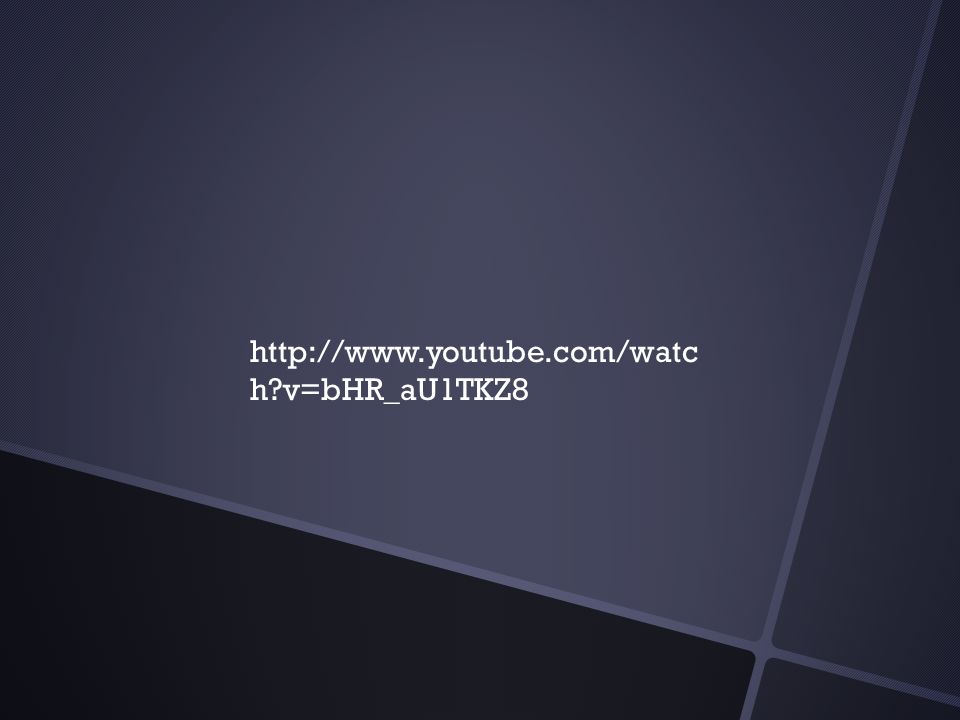 http://www.youtube.com/watc h?v=bHR_aU1TKZ8