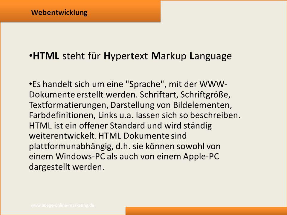 Webentwicklung HTML steht für Hypertext Markup Language Es handelt sich um eine